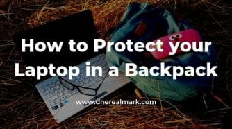 How to Protect your Laptop in a backpack