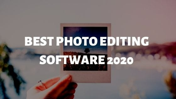 Best Photo editing software 2020