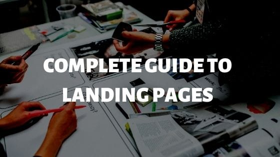 Complete Guide to Landing Pages
